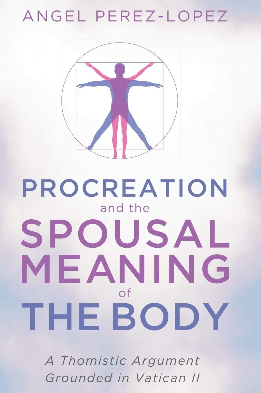 Procreation and spousal meaning, de Ángel Pérez López.