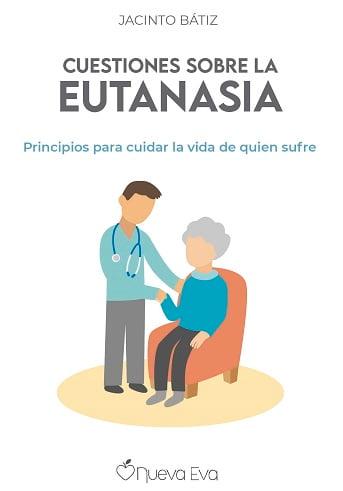 Portada del libro Cuestiones sobre la eutanasia, del experto paliativista Jacinto Bátiz